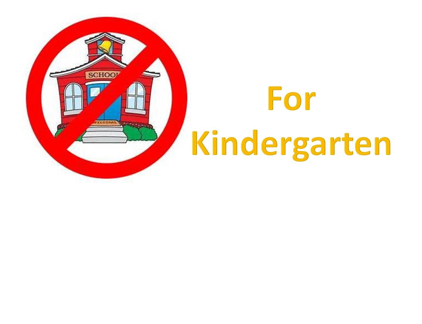 No School for Kindergarten