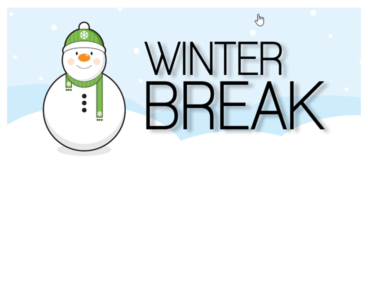 Winter Break - Snowman